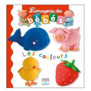 L'imagerie des bébés - Les couleurs FLEURUS