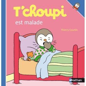 Livre T'choupi est malade NATHAN