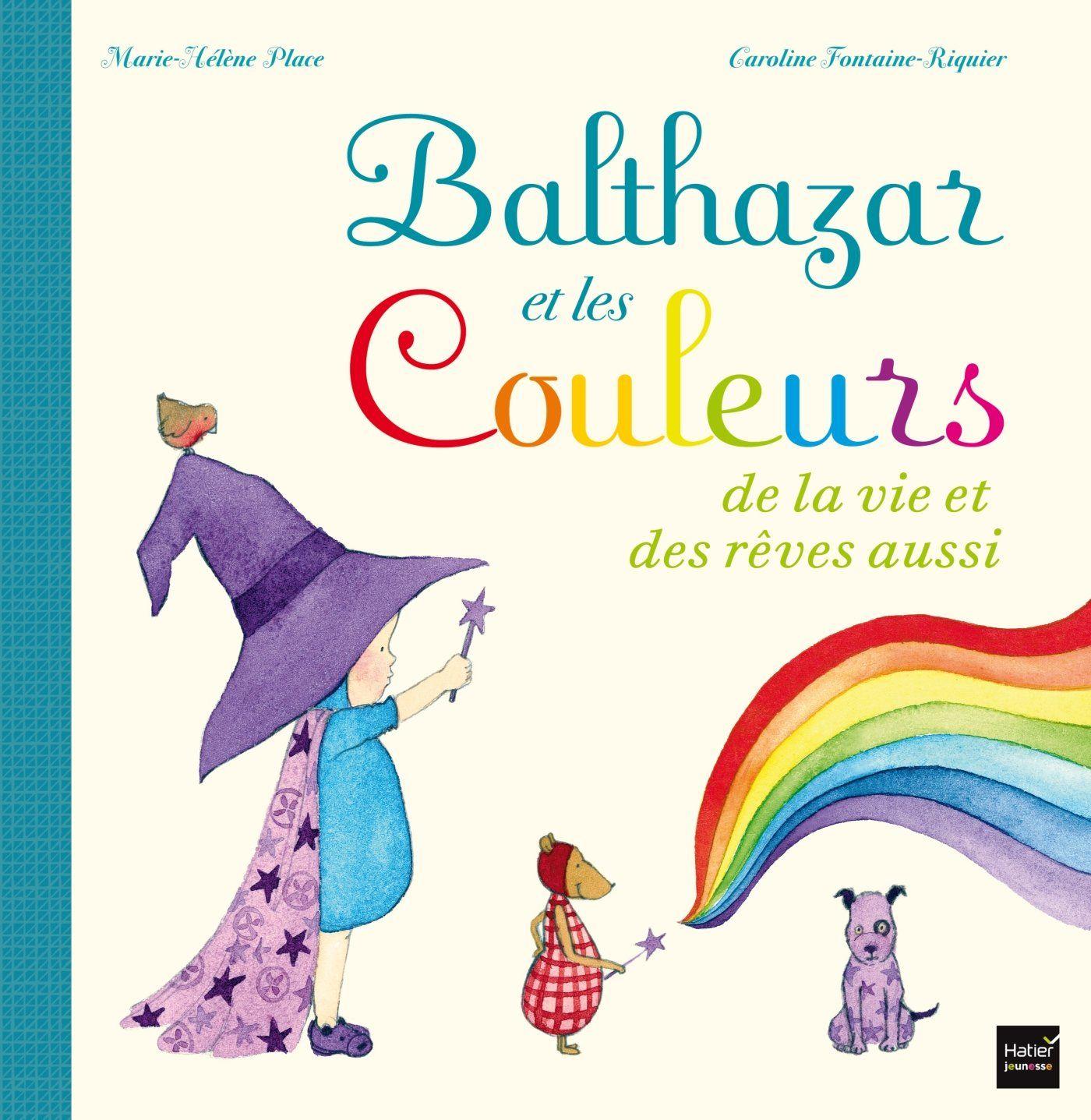 Balthazar et les couleurs de la vie et des rêves aussi !