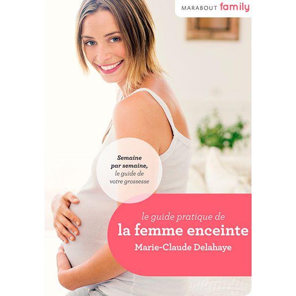 Guide pratique de la femme enceinte EDITIONS MARABOUT