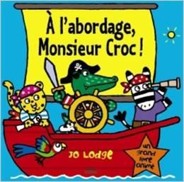 À l'abordage, Monsieur Croc !
