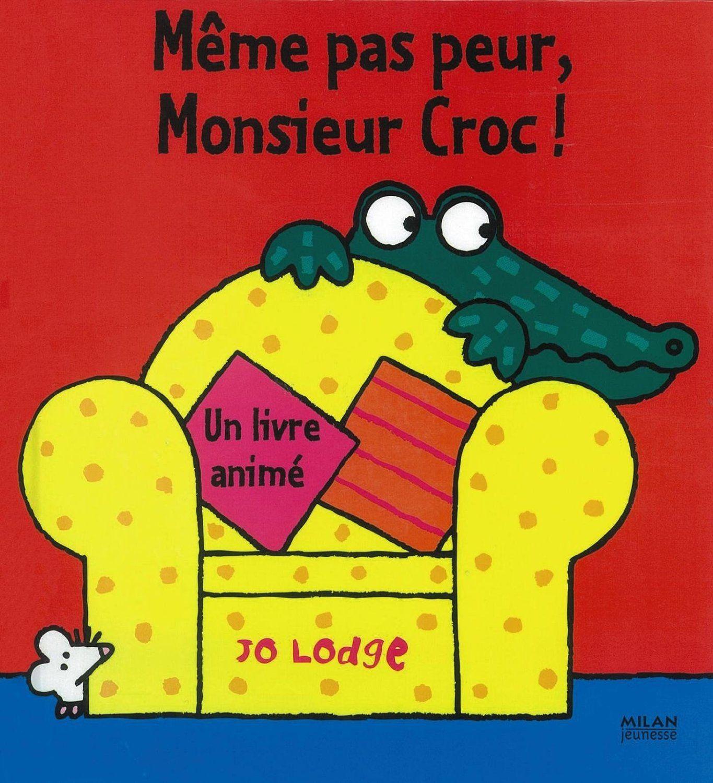 Même pas peur Monsieur Croc