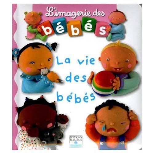 L'imagerie des bébés - La vie des bébés FLEURUS