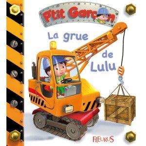 Livre La grue de Lulu / P'tit garçon FLEURUS