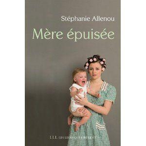 Mère épuisée - Stéphanie Allenou