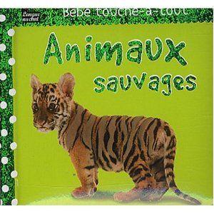 Livre Bébé touche à tout - Animaux sauvages