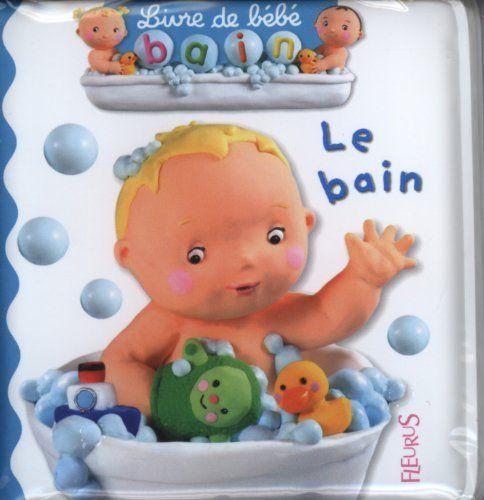 Livre de bébé bain : Le bain