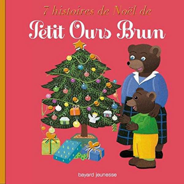7 histoires de Noël de Petit Ours Brun