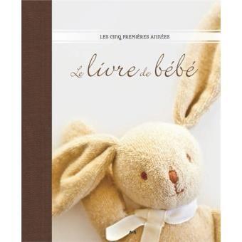 Le livre de bébé : les cinq premières années -