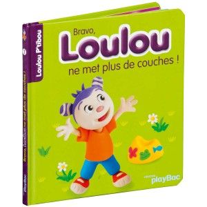 Livre Bravo, Loulou ne met plus de couches ! EDITIONS PLAY BAC