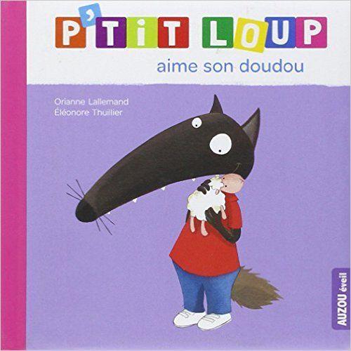 P'tit Loup aime son doudou EDITIONS AUZOU