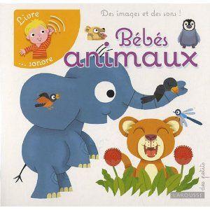 Bébés animaux - livre sonore LAROUSSE