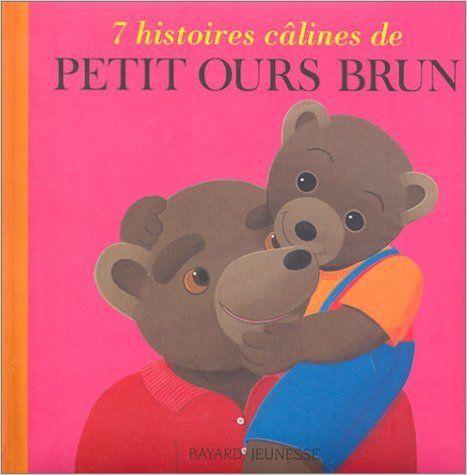 7 histoires câlines de Petit Ours Brun