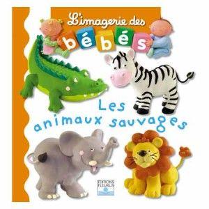 L'imagerie des bébés - Les animaux sauvages
