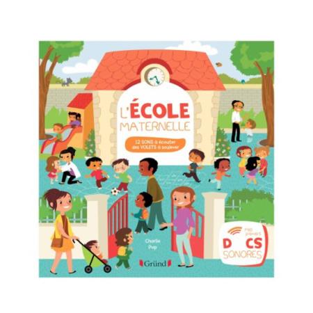 Livre L'école maternelle - Mes premiers docs sonores GRUND 1