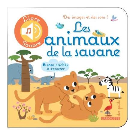 Livre sonore Les animaux de la savane LAROUSSE 1