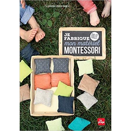 Je fabrique mon matériel Montessori EDITIONS LA PLAGE 1