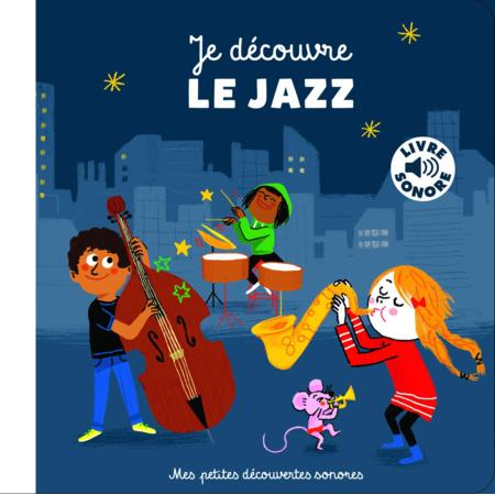 Livre sonore Je découvre le jazz GALLIMARD JEUNESSE 1