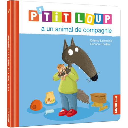 Livre P'tit Loup a un animal de compagnie EDITIONS AUZOU 1