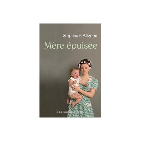 Mère épuisée - Stéphanie Allenou - 1