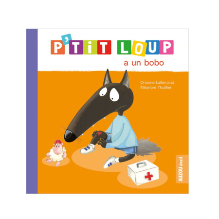 Livre P'tit Loup a un bobo EDITIONS AUZOU 1