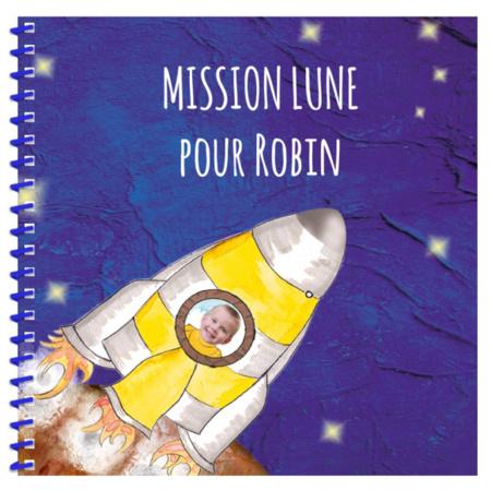 Livre personnalisé pour enfant et sa famille : Mission Lune MON LIVRE PERSONNALISABLE 1