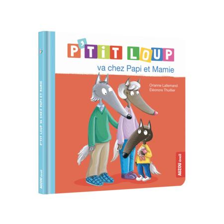 Livre P'tit loup va chez Papi et Mamie EDITIONS AUZOU 1