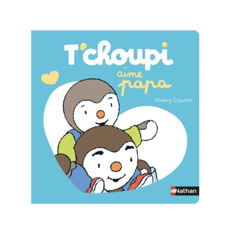 Livre T'Choupi aime papa NATHAN 1