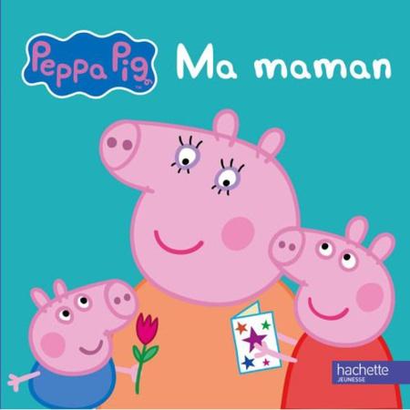 Livre Peppa Pig : Ma maman HACHETTE JEUNESSE 1