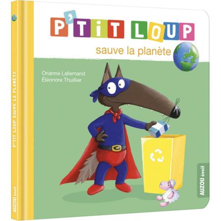 Livre P'tit loup sauve la planète EDITIONS AUZOU 1