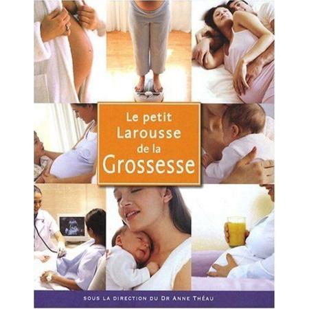 Petit Larousse de la grossesse LAROUSSE 1