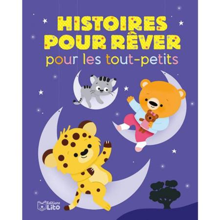 Livre Histoires pour rêver pour les tout-petits EDITIONS LITO 1