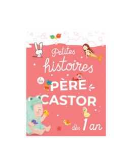 Livre Petites histoires du Père Castor dès 1 ans