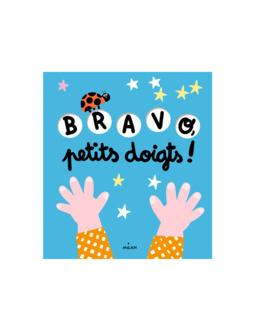 Livre Bravo, petits doigts !