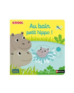 Livre Au bain petit hippo ! - Kididoc