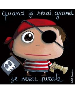 Tableau Quand je serai grand, je serai pirate