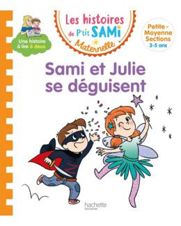 Les histoires de P'tit Sami Maternelle : Sami et Julie se déguisent