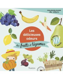 Livre Les délicieuses odeurs des fruits et légumes