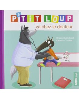 Livre P'tit Loup va chez le docteur