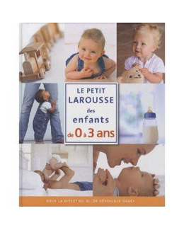 Le Petit Larousse des Enfants 0 - 3 ans