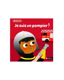 Livre Je suis un pompier ! - Kididoc
