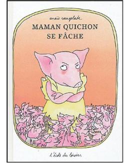Maman Quichon se fâche