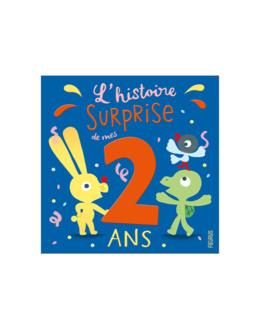 Livre L'histoire surprise de mes 2 ans