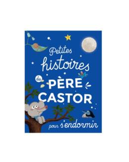Livre Petites histoires du Père Castor pour s'endormir