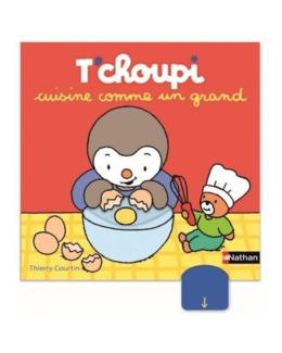 Livre T'Choupi cuisine comme un grand