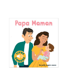 Livre sonore Papa ! Maman !