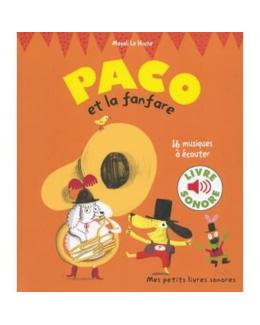 Mes petits livres sonores : Paco et la fanfare