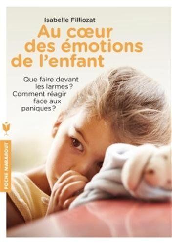 Au coeur des émotions de l'enfant - I. Filliozat EDITIONS MARABOUT