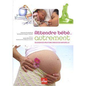 Attendre bébé... autrement EDITIONS LA PLAGE