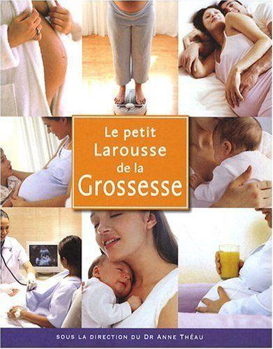 Petit Larousse de la grossesse